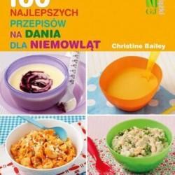 100 najlepszych przepisów na dania dla niemowląt