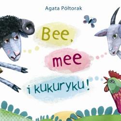 Bee, Mee i Kukuryku!