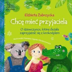 Chcę mieć przyjaciela. O dziewczynce, która chciała zaprzyjaźnić się z krokodylem.