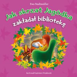 """""""Jak skrzat Jagódka zakładał bibliotekę"""""""