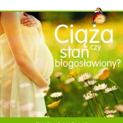 Ciąża czy stan błogosławiony- Zagadnienie interdyscyplinarne