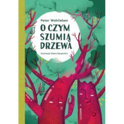 """Recenzja książki """"O czym szumią drzewa"""""""