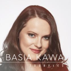 """Basia Kawa """"Zdobyłeś"""""""
