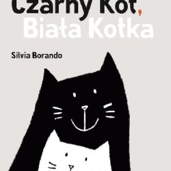 Czarny Kot, biała Kotka. Recenzja bajki dla dzieci