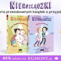 """""""Nierozłączki"""" seria książek o przygodach Lilki i Pestki"""