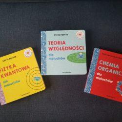 Fizyka kwantowa, chemia organiczna i teoria względności dla maluchów