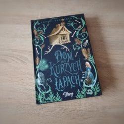 Dom na kurzych łapach – baśń dla młodzieży i dorosłych czytelników