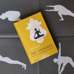 Joga – sztuka życia. Spokój i równowaga na co dzień