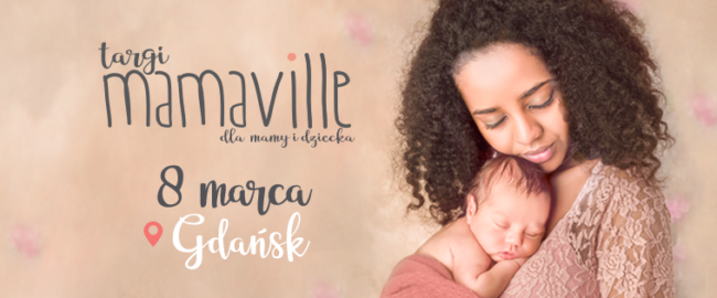 Targi Mamaville Gdańsk vol. 6