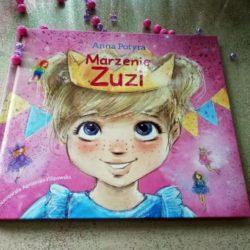 Marzenie Zuzi. Piękna historia o marzeniach