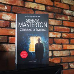 Żebrząc o śmierć. Graham Masterton