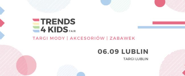 Targi Trends 4 Kids po raz pierwszy w Lublinie!