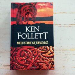 Niech stanie się światłość – najnowsza powieść Kena Folletta