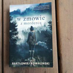W zmowie z mordercą – kryminał Bartłomieja Kowalińskiego