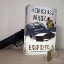 Ekspozycja – powieść Remigiusza Mroza