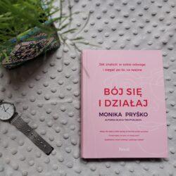 Bój się i działaj – Monika Pryśko