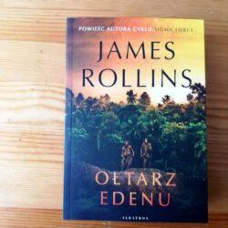 Ołtarz Edenu – James Rollins