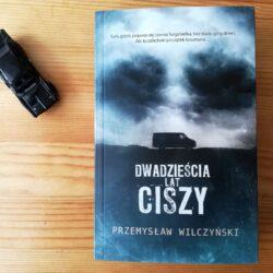 Dwadzieścia lat ciszy – Przemysław Wilczyński