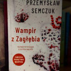 Wampir z Zagłębia – Przemysław Semczuk