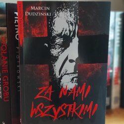 Za nami wszystkimi – Marcin Dudziński
