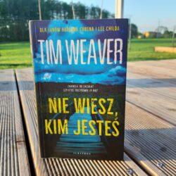 Nie wiesz, kim jesteś – Tim Weaver