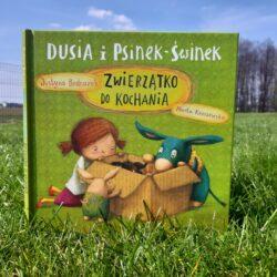 Dusia i Psinek-Świnek. Zwierzątko do kochania – Justyna Bednarek
