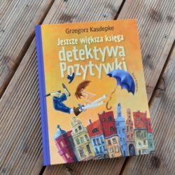 Jeszcze większa księga detektywa Pozytywki – Grzegorz Kasdepke