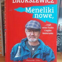 Meneliki nowe, czyli wina Tuska i logika białoruska – Krzysztof Daukszewicz