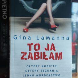To ja zabiłam – Gina LaManna