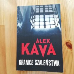 Granice szaleństwa – Alex Kava