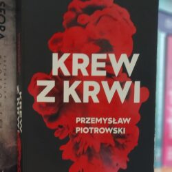 Krew z krwi – Przemysław Piotrowski