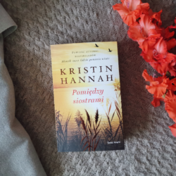 Pomiędzy siostrami – Kristin Hannah
