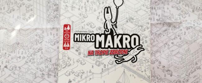 Gra MikroMakro: Na tropie zbrodni- najlepsza gra roku 2021!