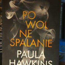 Powolne spalanie – Paula Hawkins